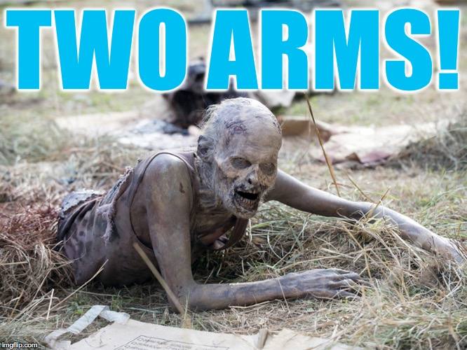 TWO ARMS! | made w/ Imgflip meme maker