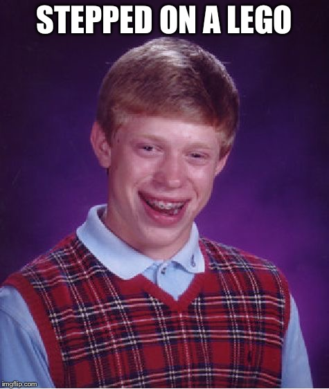 Bad Luck Brian Meme | STEPPED ON A LEGO | image tagged in memes,bad luck brian | made w/ Imgflip meme maker