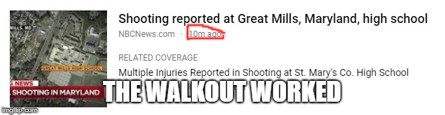 What was the walkout supposed to do? | THE WALKOUT WORKED | image tagged in why | made w/ Imgflip meme maker