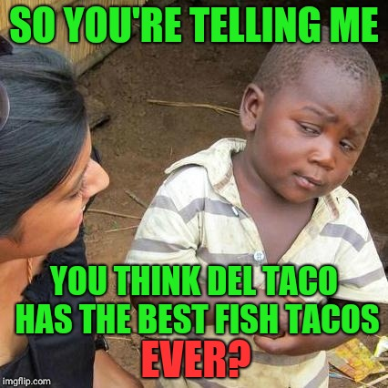 "Radio ad had a ""customer"" (who must have never eaten at a decent mexican restaurant) making this claim 