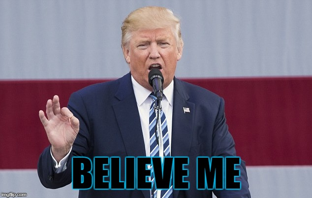BELIEVE ME | made w/ Imgflip meme maker