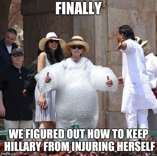 The solution so Hillary won't keep injuring herself | FINALLY WE FIGURED OUT HOW TO KEEP HILLARY FROM INJURING HERSELF | image tagged in hillary clinton | made w/ Imgflip meme maker