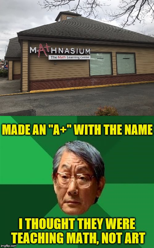 "Mathematicians don't need creativity. | MADE AN ""A+"" WITH THE NAME I THOUGHT THEY WERE TEACHING MATH, NOT ART 