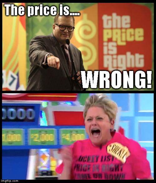 Gameshow Tantrum | The price is.... WRONG! | image tagged in drew carey,the price is right,the price is wrong | made w/ Imgflip meme maker