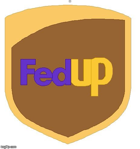 The merger of UPS and FedEx is now complete | FEDUP | image tagged in fed ex and ups merge to fed up,fed up,memes to please | made w/ Imgflip meme maker