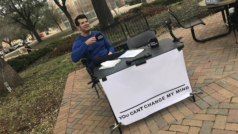You Can T Change My Mind Blank Template Imgflip