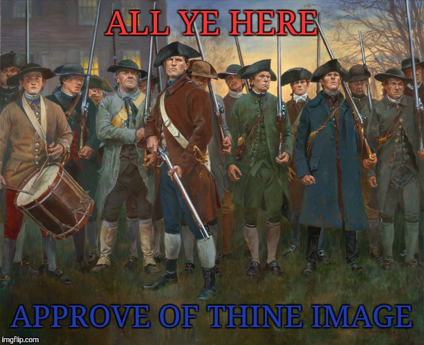 ALL YE HERE APPROVE OF THINE IMAGE | made w/ Imgflip meme maker
