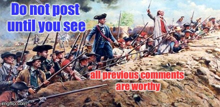 American Memers of the War of 1812: A DrSarcasm Event March 20-25 | Do not post until you see all previous comments are worthy | image tagged in memes,american memers,war of 1812,amdrew jackson,post,previous comments | made w/ Imgflip meme maker