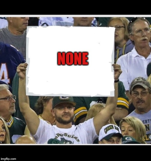My stupid fan sign | NONE | image tagged in my stupid fan sign | made w/ Imgflip meme maker