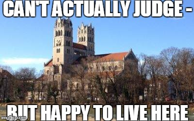 CAN'T ACTUALLY JUDGE - BUT HAPPY TO LIVE HERE | made w/ Imgflip meme maker