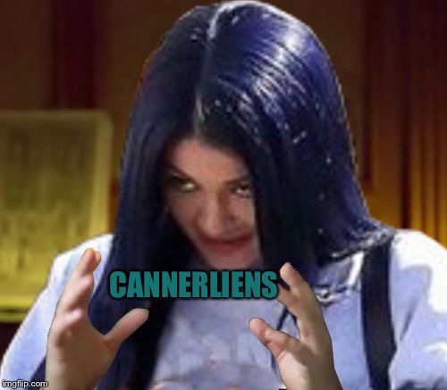 Kylie Aliens | CANNERLIENS | image tagged in kylie aliens | made w/ Imgflip meme maker