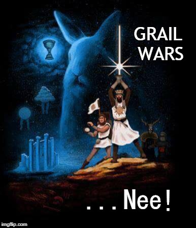 Grail Wars | GRAIL WARS ...Nee! | image tagged in monty python and the holy grail,funny,star wars | made w/ Imgflip meme maker