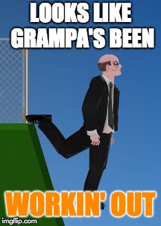 HOW DID HE DO THAT :0 | LOOKS LIKE GRAMPA'S BEEN WORKIN' OUT | image tagged in short life game,short life workout | made w/ Imgflip meme maker
