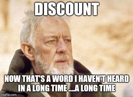 Now that's a word | DISCOUNT NOW THAT'S A WORD I HAVEN'T HEARD IN A LONG TIME ....A LONG TIME | image tagged in memes,obi wan kenobi,funny memes,star wars memes,star wars mos eisley | made w/ Imgflip meme maker