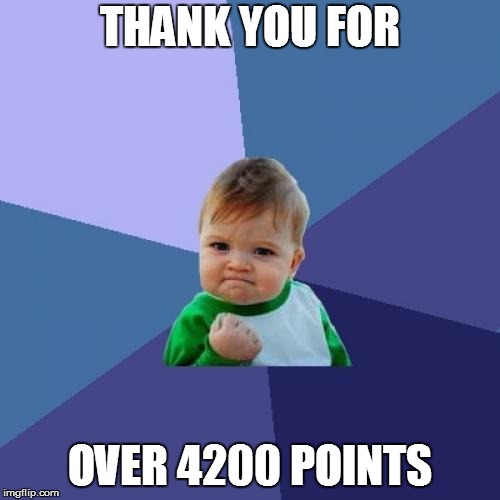 Success Kid Meme | THANK YOU FOR OVER 4200 POINTS | image tagged in memes,success kid | made w/ Imgflip meme maker