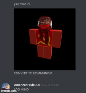 y'all mind if I... | image tagged in communism,roblox | made w/ Imgflip meme maker