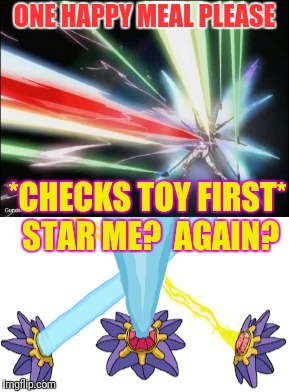 ONE HAPPY MEAL PLEASE *CHECKS TOY FIRST* STAR ME?  AGAIN? | made w/ Imgflip meme maker