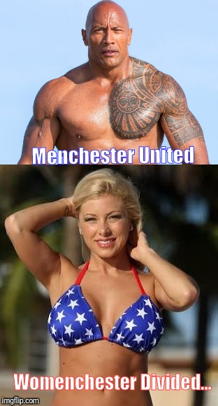 Man vs woman | Menchester United Womenchester Divided... | image tagged in funny memes,hilarious,boy,girl,bodybuilding | made w/ Imgflip meme maker