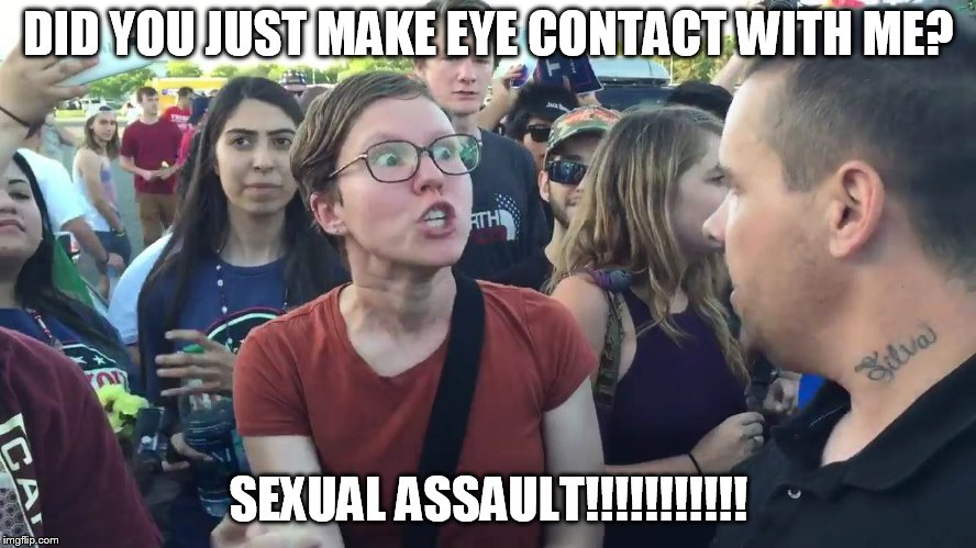 DID YOU JUST MAKE EYE CONTACT WITH ME? SEXUAL ASSAULT!!!!!!!!!!! | image tagged in sjw lightbulb | made w/ Imgflip meme maker