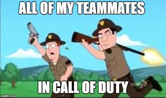 """My Teammates""Call of Duty Week (March 20th-27th) A NikoBellic Event 