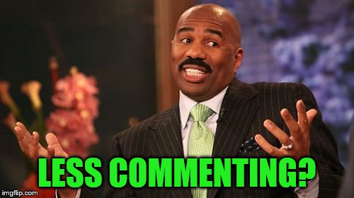 LESS COMMENTING? | made w/ Imgflip meme maker