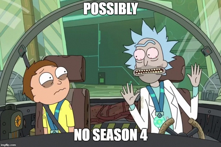 You have to be smart to get this... | POSSIBLY NO SEASON 4 | image tagged in rick and morty,season 4,shocker,alcohol,rick,morty | made w/ Imgflip meme maker