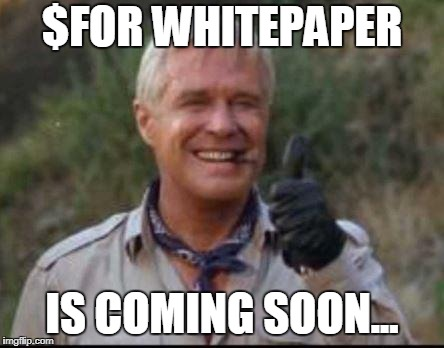 I love it when a plan comes together | $FOR WHITEPAPER IS COMING SOON... | image tagged in i love it when a plan comes together | made w/ Imgflip meme maker