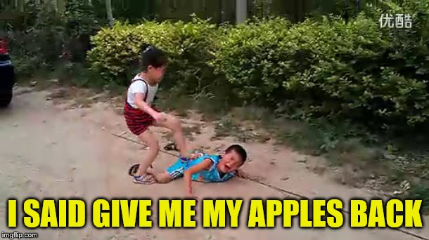 I SAID GIVE ME MY APPLES BACK | made w/ Imgflip meme maker