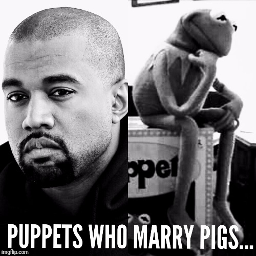 Kanye and kermit | image tagged in kermit the frog,memes,dank memes | made w/ Imgflip meme maker