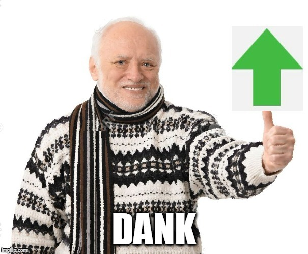 Upvote Harold | DANK | image tagged in upvote harold | made w/ Imgflip meme maker
