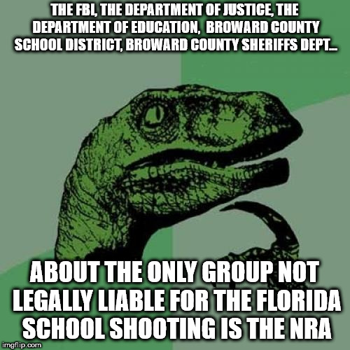Philosoraptor Meme | THE FBI, THE DEPARTMENT OF JUSTICE, THE DEPARTMENT OF EDUCATION,  BROWARD COUNTY SCHOOL DISTRICT, BROWARD COUNTY SHERIFFS DEPT... ABOUT THE  | image tagged in memes,philosoraptor | made w/ Imgflip meme maker
