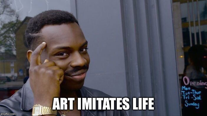 Roll Safe Think About It Meme | ART IMITATES LIFE | image tagged in memes,roll safe think about it | made w/ Imgflip meme maker