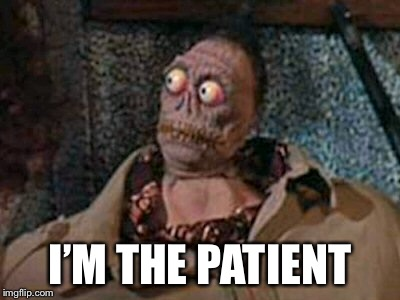 I'M THE PATIENT | made w/ Imgflip meme maker