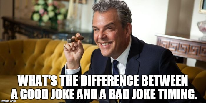 Makes all the difference | WHAT'S THE DIFFERENCE BETWEEN A GOOD JOKE AND A BAD JOKE TIMING. | image tagged in advice,danny huston,jokes,timing,questions,memes | made w/ Imgflip meme maker