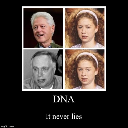 You can't fool Mother Nature  | DNA | It never lies | image tagged in funny,demotivationals,chelsea clinton,webb hubble,dna | made w/ Imgflip demotivational maker