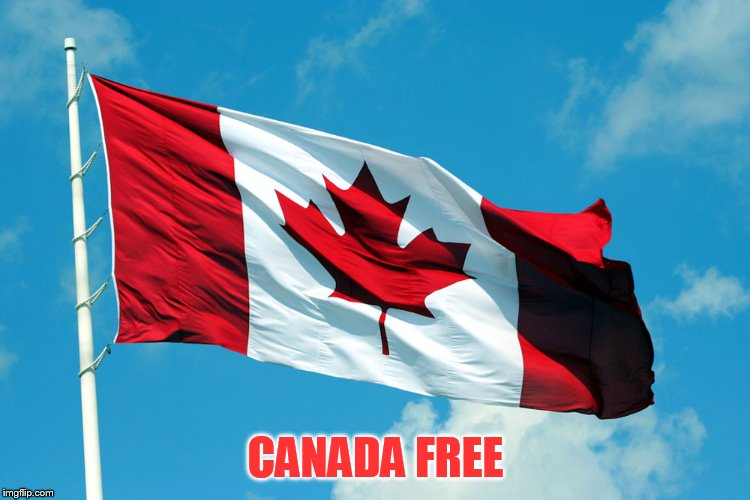 CANADA FREE | made w/ Imgflip meme maker