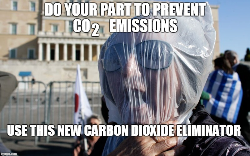 DO YOUR PART TO PREVENT CO       EMISSIONS USE THIS NEW CARBON DIOXIDE ELIMINATOR 2 | made w/ Imgflip meme maker