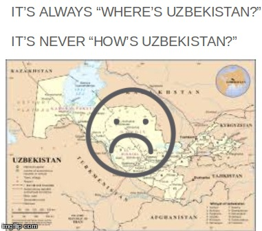 I did this in a project for Uzbekistan. | image tagged in stupid,cringe | made w/ Imgflip meme maker