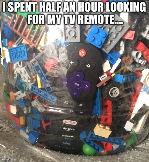 Hidden TV Remote | I SPENT HALF AN HOUR LOOKING FOR MY TV REMOTE.... | image tagged in hidden,tv,computers/electronics,legos | made w/ Imgflip meme maker