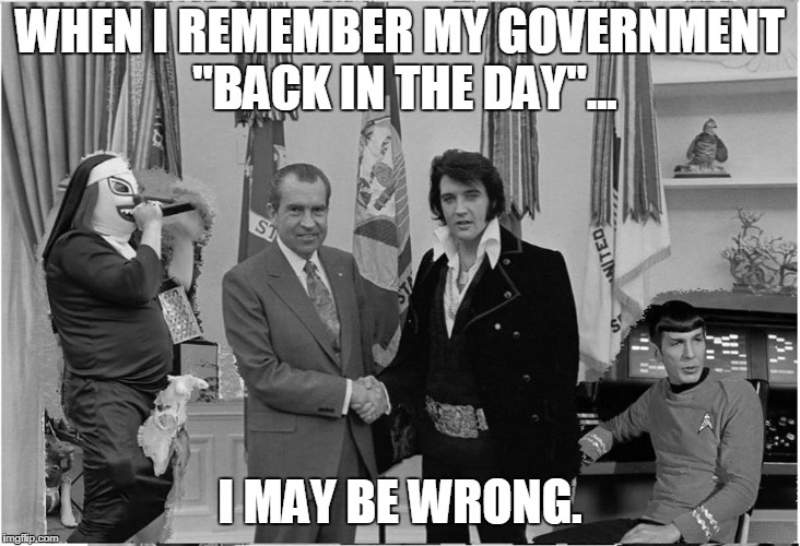 "What I Remember? | WHEN I REMEMBER MY GOVERNMENT ""BACK IN THE DAY""... I MAY BE WRONG. 
