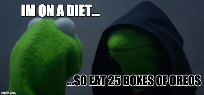 Evil Kermit Meme | IM ON A DIET... ...SO EAT 25 BOXES OF OREOS | image tagged in memes,evil kermit | made w/ Imgflip meme maker