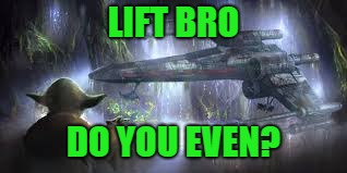 LIFT BRO DO YOU EVEN? | made w/ Imgflip meme maker