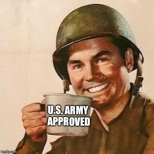 U.S. ARMY APPROVED | made w/ Imgflip meme maker