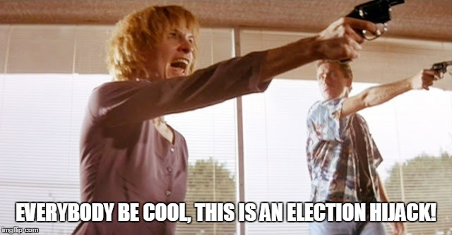 EVERYBODY BE COOL, THIS IS AN ELECTION HIJACK! | made w/ Imgflip meme maker