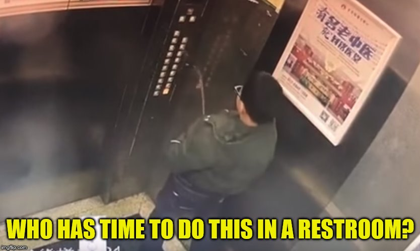 WHO HAS TIME TO DO THIS IN A RESTROOM? | made w/ Imgflip meme maker
