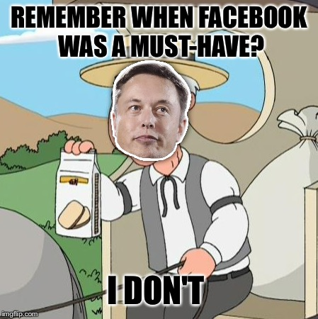 REMEMBER WHEN FACEBOOK WAS A MUST-HAVE? I DON'T | made w/ Imgflip meme maker