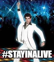 #STAYINALIVE | made w/ Imgflip meme maker