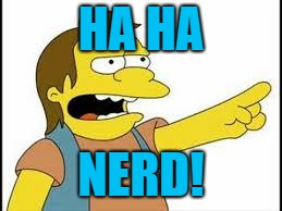 HA HA NERD! | made w/ Imgflip meme maker