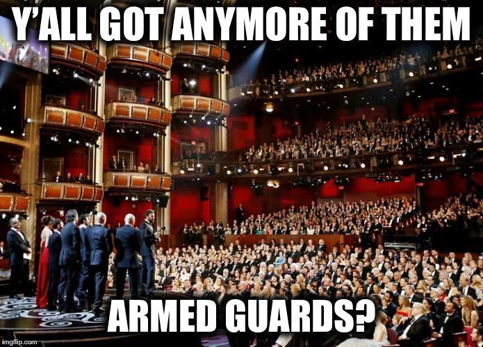 Y'ALL GOT ANYMORE OF THEM ARMED GUARDS? | made w/ Imgflip meme maker