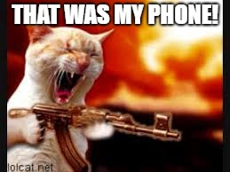 THAT WAS MY PHONE! | made w/ Imgflip meme maker